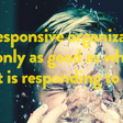 What Fuels The 21st Century Responsive Organization?