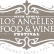 L.A.'s Ultimate Food Festival - August 25-28 | Los Angeles Food & Wine Festival