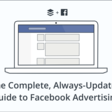 The Complete, Always-Updated Guide to Facebook Ads