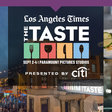 L.A. Time Presents The Taste | The Taste