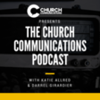 The Church Communications Podcast