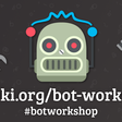 Botmaking from the Ground Up | botwiki 🤖
