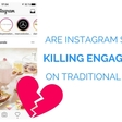 Are Instagram Stories Killing Your Engagement on Traditional Posts?
