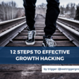 Kickoff Your Growth Hacking in 12 Steps