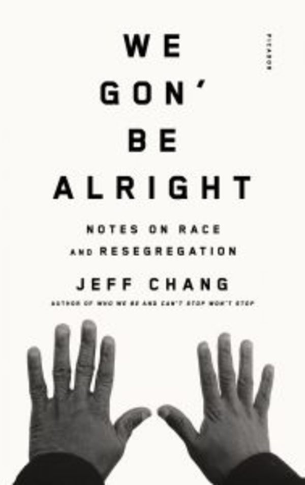 We Gon' Be Alright is a book I recommend! It's about resegregation.