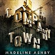 Company Town Audiobook | Madeline Ashby | Audible.com