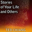 Stories of Your Life and Others Audiobook: Ted Chiang
