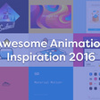 Awesome Animation Inspiration 2016 - Design & Development Tomorrow