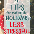 5 Tips for a Stress-Free Holiday - Scattered Thoughts of a Crafty Mom