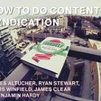 How to do Content Syndication Like James Altucher, Ryan Stewart, James Clear etc.