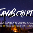 JavaScript 30 — Build 30 things with vanilla JS in 30 days with 30 tutorials