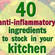 40 Anti-Inflammatory Ingredients to Stock in Your Kitchen