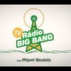 Trailer TV Radio Big Bang, com Miguel Nicolelis
