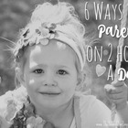 6 Ways to Parent on Two Hours a Day