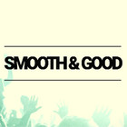 🔊 SMOOTH & GOOD 🔊 on Spotify