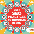 Best SEO Practices to Dominate In 2017