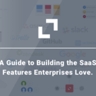 EnterpriseReady - Build SaaS Features Enterprises Love