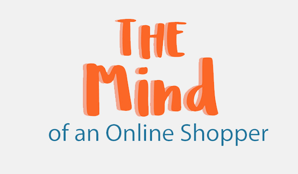 The Mind of an Online Shopper: 11 Stats Online Shop Owners Should Know