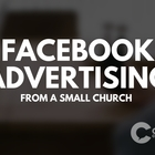 """Our """"First Dance"""" With Facebook Advertising - Church Communications"""