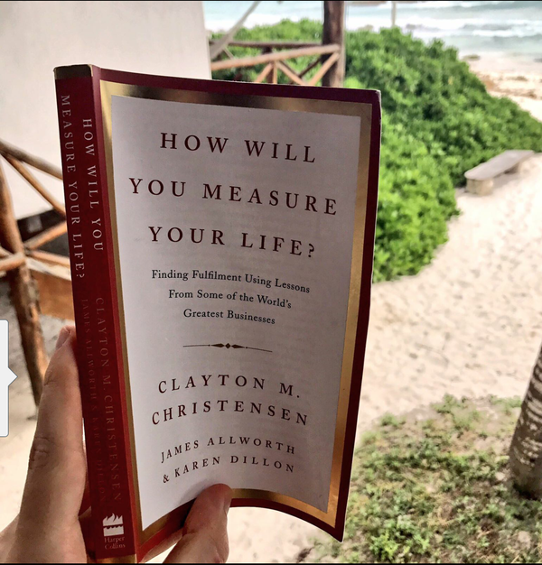 """How will you measure your life"" by Clayton M. Christensen"
