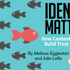 Identity Matters: How Content Strategists Build Trust and Loyalty
