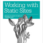 Working with Static Sites - Final Release! · Raymond Camden