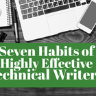 Seven Habits of Highly Effective Technical Writers