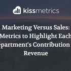 Marketing Versus Sales: Metrics to Highlight Each Department's Contribution To Revenue