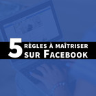 5 règles fondamentales pour sa Page Facebook - DamienMenu.com