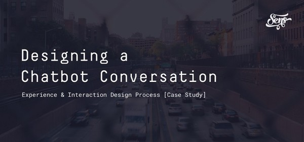 Designing a Chatbot Conversation: UX Design Process Case Study