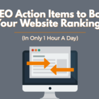 5 SEO Action Items to Boost Your Website Rankings (in only 1 hour a day)