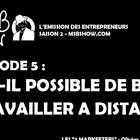 Travailler à distance, possible ? MSB show 5 - Saison 2