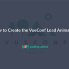 How to Create the VueConf Load Animation