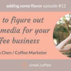 Podcast episode #12: How to figure out Social Media for your coffee business