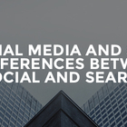Social vs. Search: 9 Differences Between Social Media and SEO
