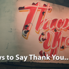 15 Ways to Say Thank You to Your Network | Orbit Media Studios