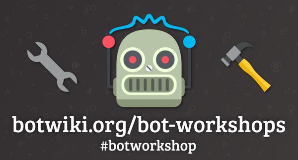 Looking for Sponsors! Bot Workshops
