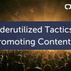 14 Underutilized Tactics for Promoting Content | Digital Current