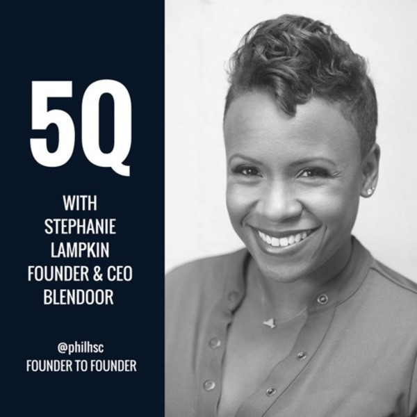 #2: Stephanie Lampkin on unconscious bias in hiring great talent, Blendoor and more...