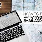 The Complete, Step-by-Step Guide: How to Find (Almost) Anyone's Email Address