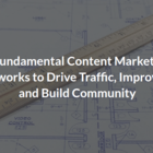 7 Fundamental Content Marketing Frameworks to Drive Traffic, Improve SEO, and Build Community - Optimist