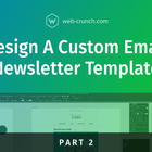 Design A Custom Email Template – Part 2