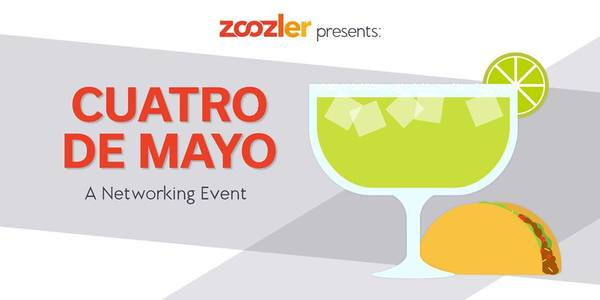 May 4 - Cuatro de Mayo Networking Event at Zoozler