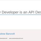 Every Developer is an API Designer