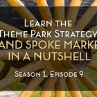 Learn the Theme Park Strategy: Hub and Spoke Marketing in a Nutshell