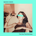 Skinny Days – The One That Got Away (feat. Emilie Adams)