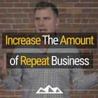 The 6 Secrets Of Repeat Business: How To Make More Sales Without Finding New Customers