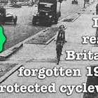 Let's rescue Britain's forgotten 1930s protected cycleways by Carlton Reid