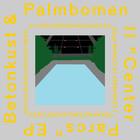 Betonkust & Palmbomen II - Center Parcs EP
