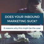 Wondering why your inbound marketing sucks? 🎯